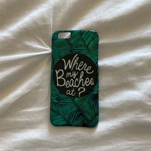 """Accessories - """"Where my beaches at?"""" iPhone 6 Case"""